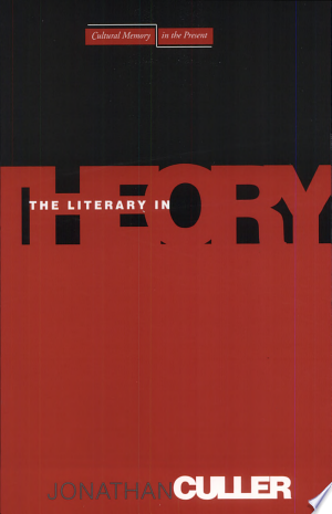 The+Literary+in+TheoryThis work explores the role of the literary in theory, with wide-ranging analysis of key concepts and disciplinary practices.