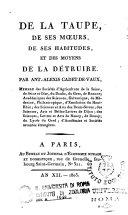 De la taupe, de ses moeurs, de ses habitudes, et des moyens de la detruire. Par Ant.-Alexis Cadet-De-Vaux ...