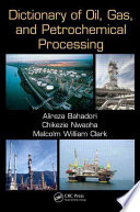Dictionary of Oil, Gas, and Petrochemical Processing