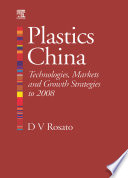 Plastics China  Technologies  Markets and Growth Strategies to 2008 Book