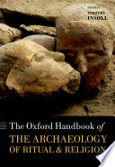 The Oxford Handbook Of The Archaeology Of Ritual And Religion