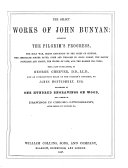 The Select Works of John Bunyan: Containing The Pilgrim's Progress, The Holy War, Grace Abounding to the Chief of Sinners, The Jerusalem Sinner Saved, Come and Welcome to Jesus Christ, The Saints' Privilege and Profit, The Water of Life, and The Barren Fig-tree. With a Life of the Author, by George Cheever ... and an Introductory Essay on The Pilgrim's Progress, by James Montgomery, Esq. Illustrated ... After Designs by T. Stothard