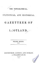 The Topographical  Statistical  and Historical Gazetteer of Scotland  I Z