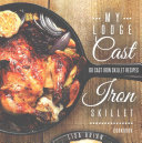 My Lodge Cast Iron Skillet Cookbook
