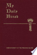 """My Daily Bread: A Summary of the Spiritual Life, Simplified and Arranged for Daily Reading, Reflection and Prayer"" by Anthony J. Paone"