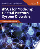 iPSCs for Modeling Central Nervous System Disorders, Volume 6