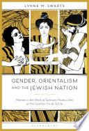 Gender  Orientalism and the Jewish Nation