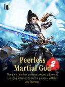 Peerless Martial God 2