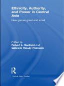 Ethnicity  Authority  and Power in Central Asia