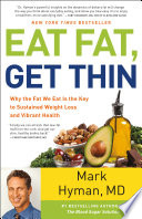 """Eat Fat, Get Thin: Why the Fat We Eat Is the Key to Sustained Weight Loss and Vibrant Health"" by Dr. Mark Hyman"