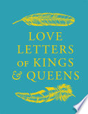 Love Letters of Kings and Queens Book