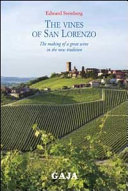 The Vines of San Lorenzo. The Making of a Great Wine in the New Tradition