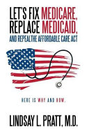 Let s Fix Medicare  Replace Medicaid  and Repealthe affordable Care Act
