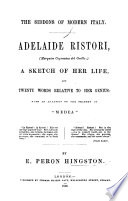 The Siddons of Modern Italy  Adelaide Ristori     A Sketch of Her Life  Etc Book