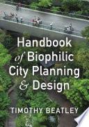 Handbook of Biophilic City Planning   Design