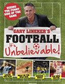 Gary Lineker's Football - It's Unbelievable!