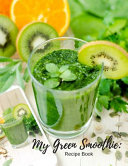 My Green Smoothie Recipe Book