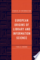 European Origins Of Library And Information Science