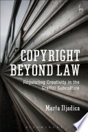 Copyright Beyond Law