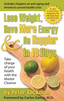 Lose Weight  Have More Energy and Be Happier in 10 Days