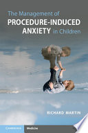 The Management of Procedure Induced Anxiety in Children
