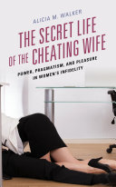 The Secret Life of the Cheating Wife