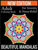 New Edition Adult Coloring Book For Serenity   Stress Relief Beautiful Mandalas