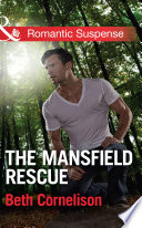 The Mansfield Rescue  Mills   Boon Romantic Suspense   The Mansfield Brothers  Book 3