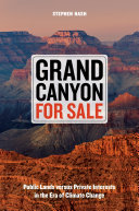 Grand Canyon For Sale: Public Lands Versus Private Interests in the ...