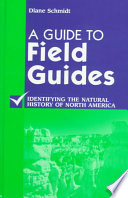 A Guide to Field Guides  : Identifying the Natural History of North America