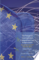 The Future of International Competition Law Enforcement