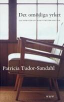 Det Omöjliga yrket: om psykoterapi och psykoterapeuter; Patricia Tudor-Sandahl; 1990