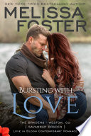 Bursting with Love (The Bradens #5) Love in Bloom Contemporary Romance