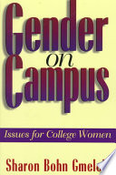 """Gender on Campus: Issues for College Women"" by Sharon Gmelch, Marcie Heffernan Stoffer, Jody Lynn Yetzer"