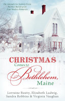 Christmas Comes to Bethlehem   Maine