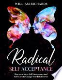 Radical Self Acceptance