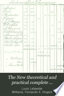 The New Theoretical and Practical Complete Book-keeping by Double and Single Entry for Use in Business Colleges, Common Schools, High Schools and Academies