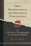 Ohio Archæological and Historical Publications, Vol. 11 (Classic Reprint)