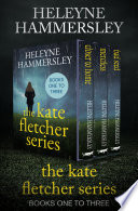 The Kate Fletcher Series Books One to Three