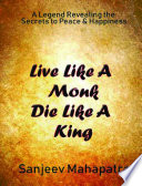 Live Like a Monk Die Like a King