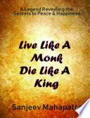 Live Like a Monk Die Like a King