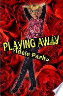 Playing Away Book PDF