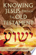 Knowing Jesus Through The Old Testament Book PDF