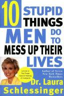 Ten Stupid Things Men Do to Mess Up Their Lives Pdf/ePub eBook