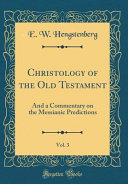 Christology Of The Old Testament Vol 3