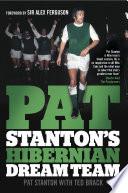 Pat Stanton s Hibernian Dream Team