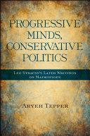 Progressive Minds, Conservative Politics