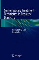 Contemporary Treatment Techniques in Pediatric Dentistry
