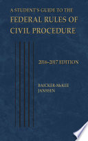 A Student's Guide to the Federal Rules of Civil Procedure, 2016