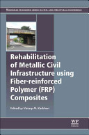 Rehabilitation of Metallic Civil Infrastructure Using Fiber Reinforced Polymer  FRP  Composites
